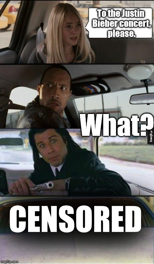 R.I.P Head(phones) |  To the Justin Bieber concert, please. What? CENSORED | image tagged in memes,the rock driving,pulp fiction,censored,rip,justin bieber | made w/ Imgflip meme maker