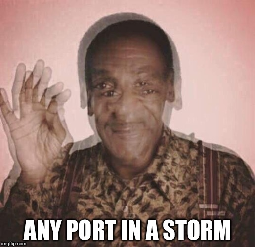 ANY PORT IN A STORM | made w/ Imgflip meme maker