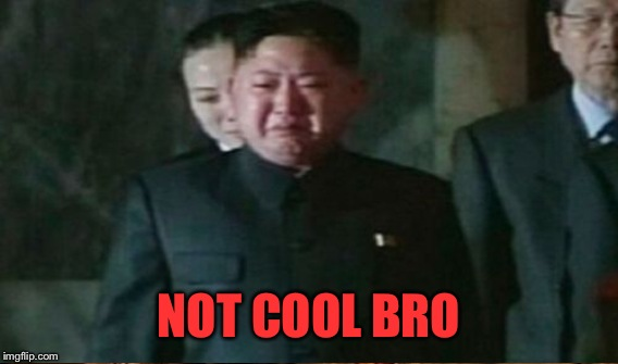 NOT COOL BRO | made w/ Imgflip meme maker