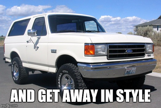 AND GET AWAY IN STYLE | made w/ Imgflip meme maker
