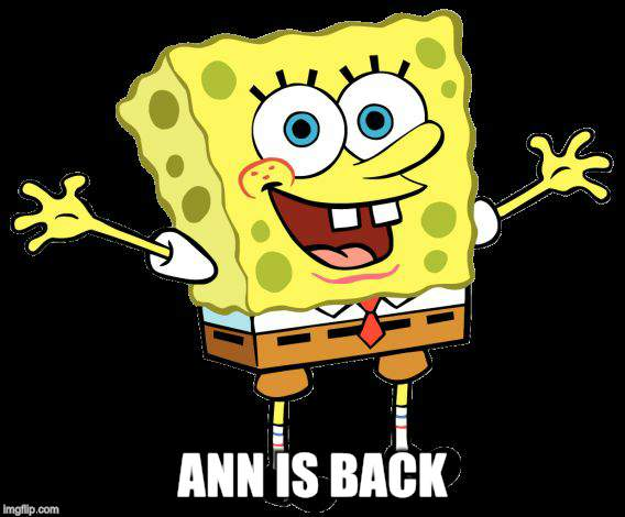 ANN IS BACK | made w/ Imgflip meme maker