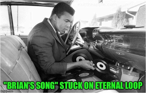 """BRIAN'S SONG"" STUCK ON ETERNAL LOOP 