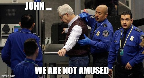 JOHN ... WE ARE NOT AMUSED | made w/ Imgflip meme maker
