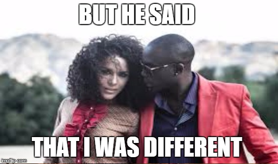 BUT HE SAID THAT I WAS DIFFERENT | made w/ Imgflip meme maker