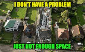 I DON'T HAVE A PROBLEM JUST NOT ENOUGH SPACE | made w/ Imgflip meme maker