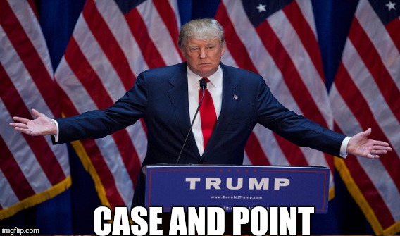 CASE AND POINT | made w/ Imgflip meme maker