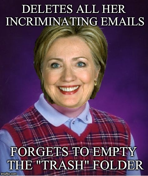 "DELETES ALL HER INCRIMINATING EMAILS FORGETS TO EMPTY THE ""TRASH"" FOLDER 
