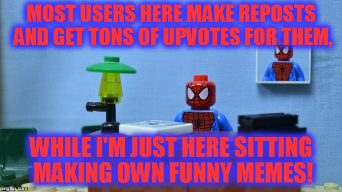 Lego Spiderman Desk, I Like To Thank M_E_M_E_Z For The Idea |  MOST USERS HERE MAKE REPOSTS AND GET TONS OF UPVOTES FOR THEM, WHILE I'M JUST HERE SITTING MAKING OWN FUNNY MEMES! | image tagged in lego spiderman desk,memes,funny,original memes,lego,spiderman | made w/ Imgflip meme maker