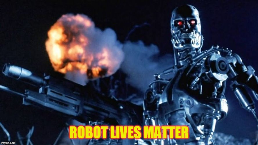 ROBOT LIVES MATTER | made w/ Imgflip meme maker