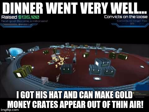 Waste of Memes 7 | DINNER WENT VERY WELL... I GOT HIS HAT AND CAN MAKE GOLD MONEY CRATES APPEAR OUT OF THIN AIR! | image tagged in goat memes | made w/ Imgflip meme maker