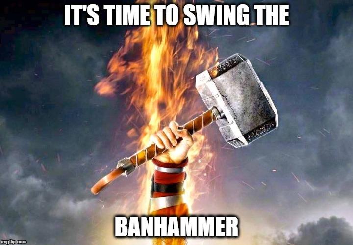 15eq26 banhammer imgflip