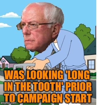 WAS LOOKING 'LONG IN THE TOOTH' PRIOR TO CAMPAIGN START | made w/ Imgflip meme maker