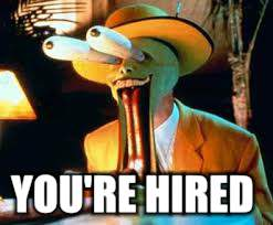 YOU'RE HIRED | made w/ Imgflip meme maker