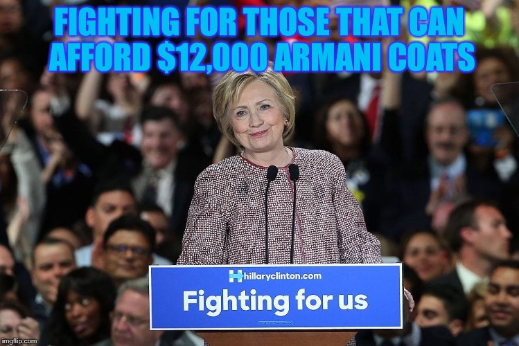 FIGHTING FOR THOSE THAT CAN AFFORD $12,000 ARMANI COATS | made w/ Imgflip meme maker