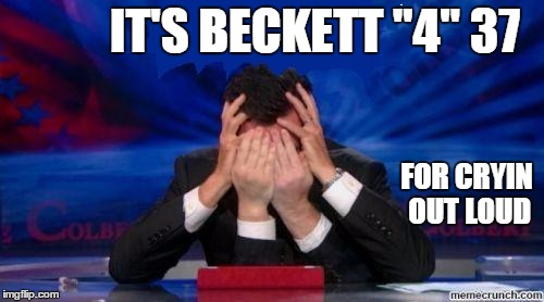 "stephen colbert face palms | IT'S BECKETT ""4"" 37 FOR CRYIN OUT LOUD 