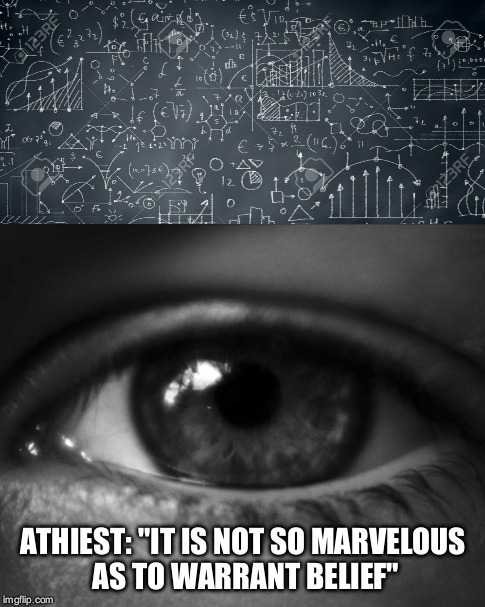 "ATHIEST: ""IT IS NOT SO MARVELOUS AS TO WARRANT BELIEF"" 