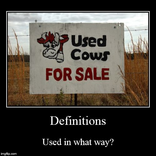 Farmers get lonely too! | Definitions | Used in what way? | image tagged in funny,demotivationals,cows,sale,definition,worried | made w/ Imgflip demotivational maker