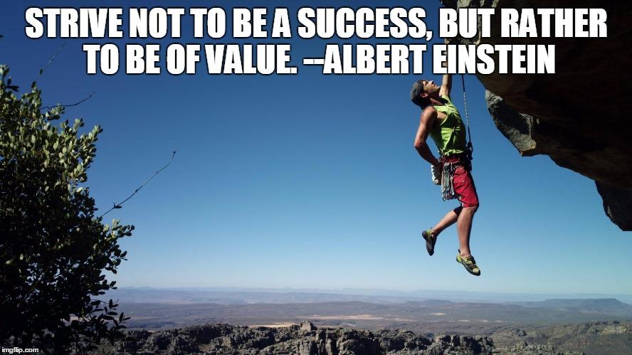 Albert Einstein Quotes Strive Not Success: Mountain Climbing