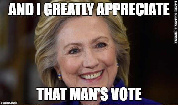AND I GREATLY APPRECIATE THAT MAN'S VOTE | made w/ Imgflip meme maker