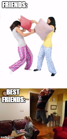 How to tell pillow fights apart. |  FRIENDS:; BEST FRIENDS: | image tagged in pillow fight,friends,best friends | made w/ Imgflip meme maker