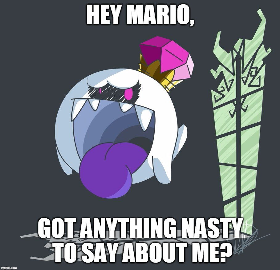 HEY MARIO, GOT ANYTHING NASTY TO SAY ABOUT ME? | made w/ Imgflip meme maker