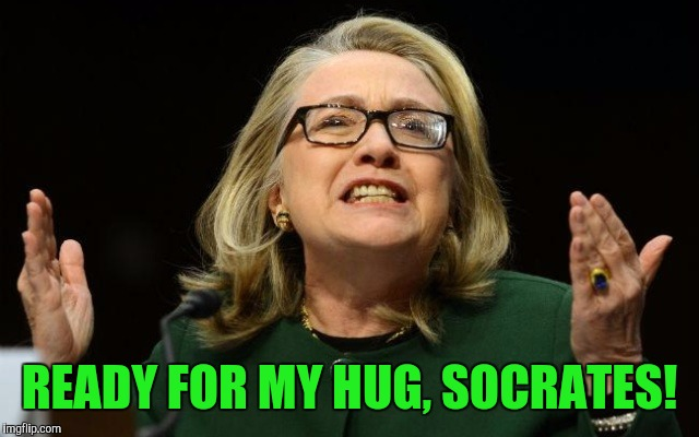 READY FOR MY HUG, SOCRATES! | made w/ Imgflip meme maker