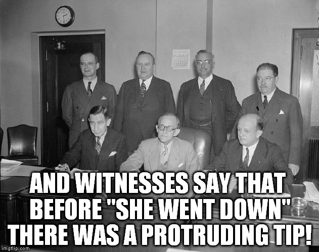 "AND WITNESSES SAY THAT BEFORE ""SHE WENT DOWN"" THERE WAS A PROTRUDING TIP! 