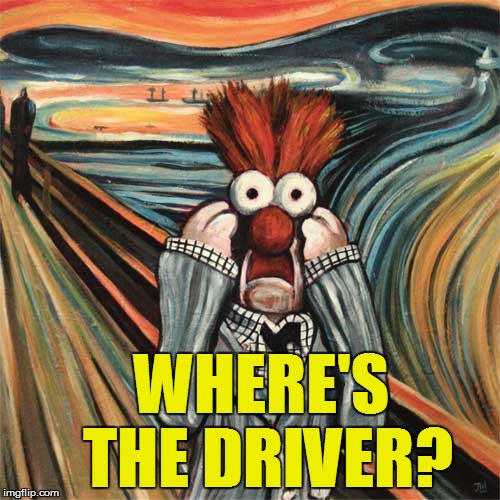 WHERE'S THE DRIVER? | made w/ Imgflip meme maker