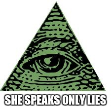 SHE SPEAKS ONLY LIES | made w/ Imgflip meme maker