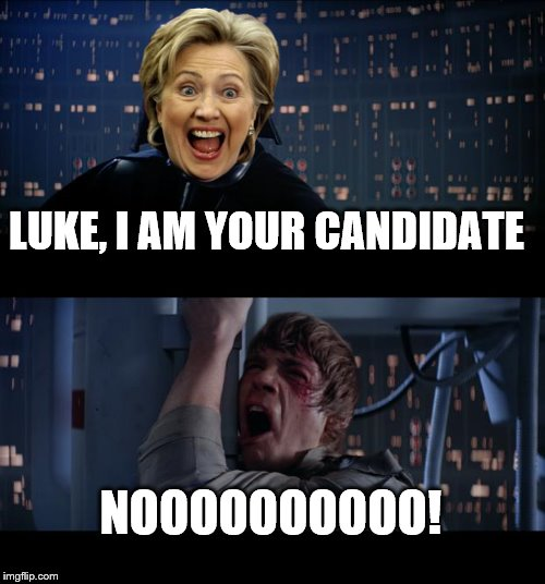 After Seeing Hillary Supporters Demanding Bernie Drop Out | LUKE, I AM YOUR CANDIDATE NOOOOOOOOOO! | image tagged in memes,star wars no,hillary clinton,election 2016,olympianproduct | made w/ Imgflip meme maker