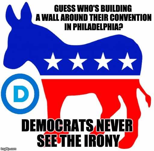 "Security at the Democratic National Convention in Philadelphia will include ""no-scale"" fencing to keep undesirables out. Ironic. 