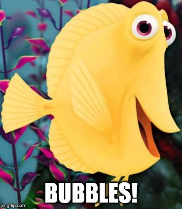 BUBBLES! | made w/ Imgflip meme maker