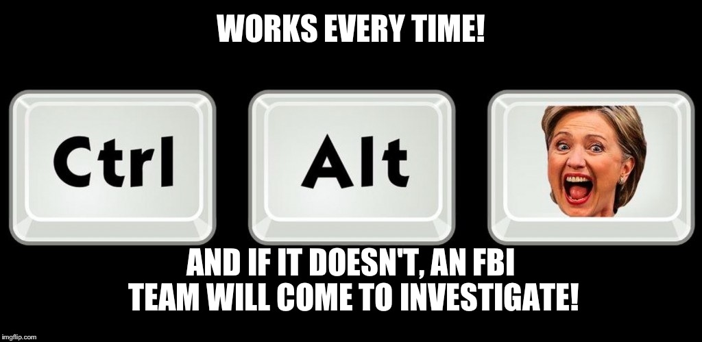 WORKS EVERY TIME! AND IF IT DOESN'T, AN FBI TEAM WILL COME TO INVESTIGATE! | made w/ Imgflip meme maker