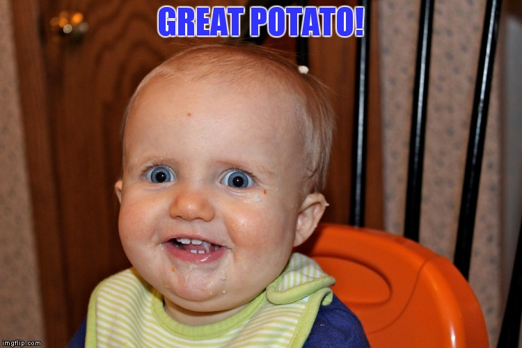 GREAT POTATO! | made w/ Imgflip meme maker