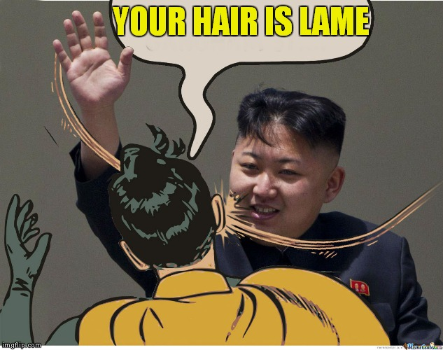 YOUR HAIR IS LAME | made w/ Imgflip meme maker