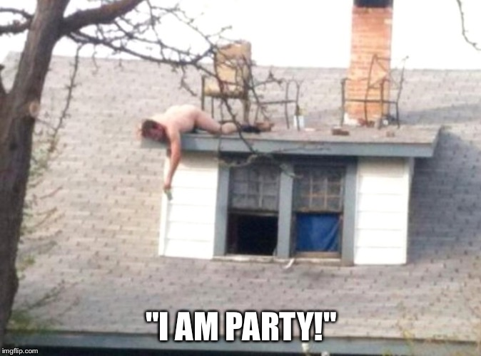 "Hell yeah | ""I AM PARTY!"" 