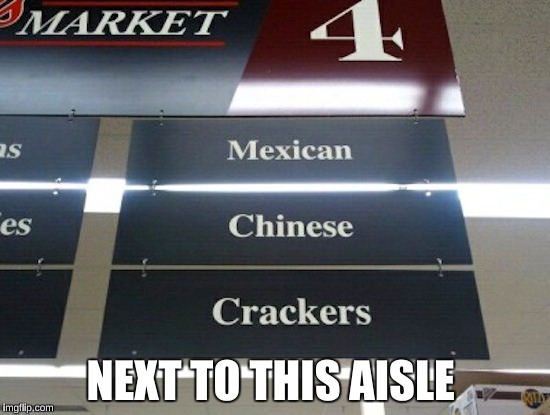 NEXT TO THIS AISLE | made w/ Imgflip meme maker