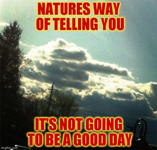 It S Natures Way Of Telling You