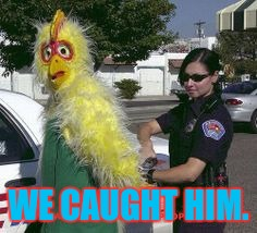 WE CAUGHT HIM. | made w/ Imgflip meme maker