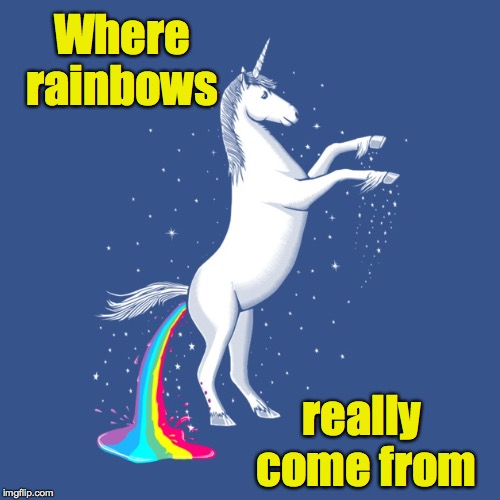 Where rainbows really come from | made w/ Imgflip meme maker