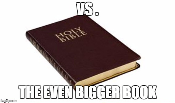 VS . THE EVEN BIGGER BOOK | made w/ Imgflip meme maker
