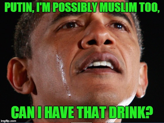 PUTIN, I'M POSSIBLY MUSLIM TOO, CAN I HAVE THAT DRINK? | made w/ Imgflip meme maker