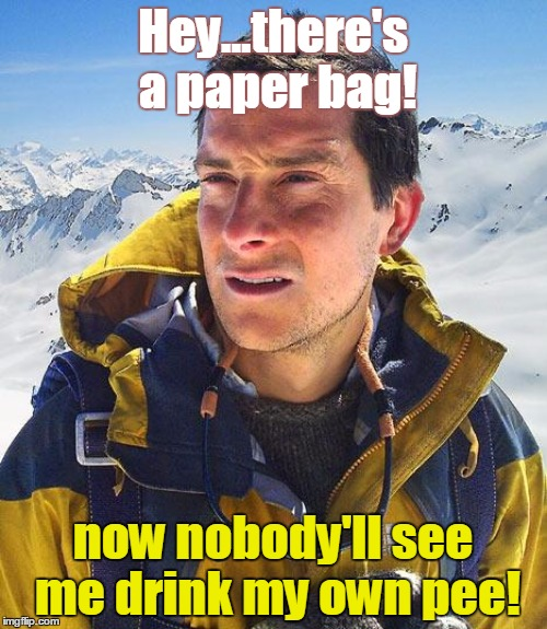 Hey...there's a paper bag! now nobody'll see me drink my own pee! | made w/ Imgflip meme maker