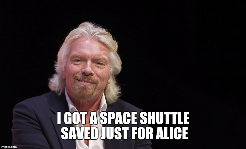 I GOT A SPACE SHUTTLE SAVED JUST FOR ALICE | made w/ Imgflip meme maker