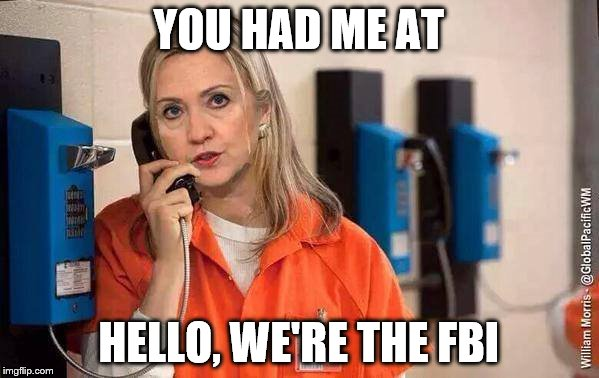 YOU HAD ME AT HELLO, WE'RE THE FBI | made w/ Imgflip meme maker