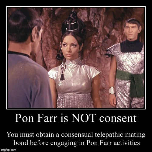 Pon Farr Mating Ritual Pon Farr Is Not Consent You Must Obtain A Consensual