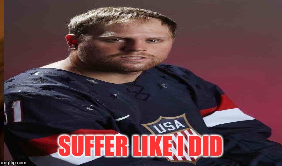 SUFFER LIKE I DID | made w/ Imgflip meme maker