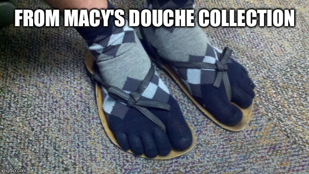 FROM MACY'S DOUCHE COLLECTION | made w/ Imgflip meme maker
