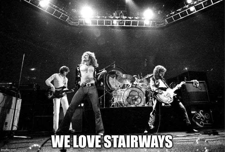 WE LOVE STAIRWAYS | made w/ Imgflip meme maker