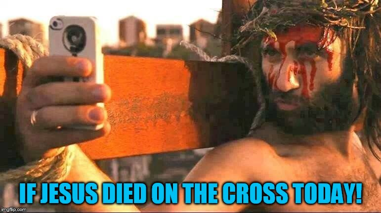 A Raydog double dare meme! | IF JESUS DIED ON THE CROSS TODAY! | image tagged in jesus,cross,modern,funny meme,teens,joke | made w/ Imgflip meme maker